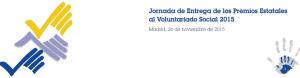 Jornada de entrega de los Premios Estatales al Voluntariado Social 2015
